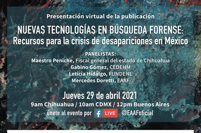 """""""Nuevas Tecnologías en Búsqueda Forense: Recursos para la crisis de desapariciones en México"""""""