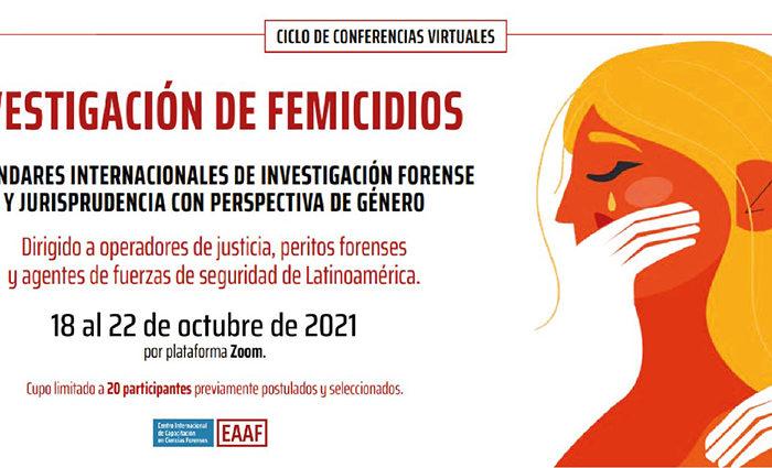 """Ciclo de conferencias virtuales para profesionales de Latinoamérica """"Investigación de feminicidios: Estándares de investigación forense y jurisprudencia con perspectiva de género"""""""
